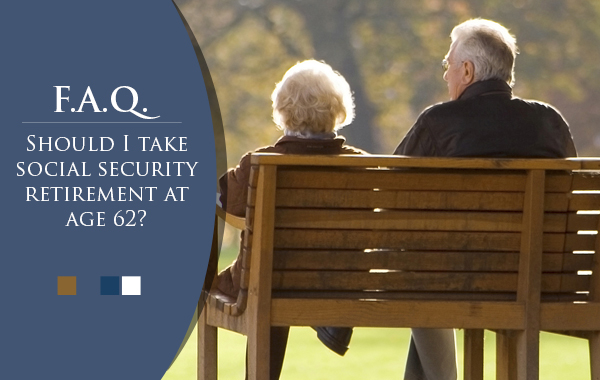 Should I take social security retirement at age 62